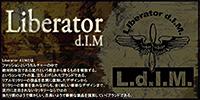 Liberator d.I.M/リベレーター